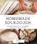 Homemade Sourdough Mastering the Art & Science of Baking with Starters & Wild Yeast
