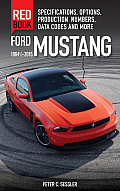 Ford Mustang Red Book 1964 1/2-2015: Specifications, Options, Production Numbers, Data Codes, and More
