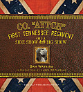 Co. Aytch: The First Tennessee Regiment or a Side Show to the Big Show: The Complete Illustrated Edition