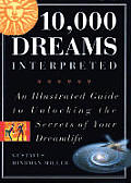 10000 Dreams Interpreted An Illustrated