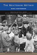 The Montessori Method (Barnes & Noble Library of Essential Reading) (B&n Library of Essential Reading)