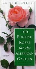 100 English Roses for the American Garden (Smith & Hawken)