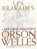 Les Bravades a Gift for his Daughter by Orson Welles