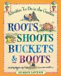 Roots Shoots Buckets &amp; Boots: Gardening Together with Children Cover