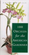 100 Orchids for the American Gardener (Smith & Hawken) Cover