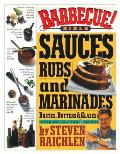 Barbecue! Bible: Sauces, Rubs and Marinades, Bastes, Butters &amp; Glazes Cover