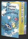 The Secret of Three Butterpillars: A Never-Ending Tale