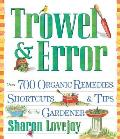 Trowel &amp; Error: Over 700 Tips, Remedies &amp; Shortcuts for the Gardener