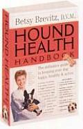 Hound Health Handbook: The Definitive Guide to Keeping Your Dog Happy, Healthy &amp; Active Cover