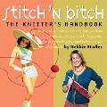Stitch N Bitch the Knitters Handbook Cover