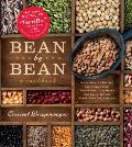 Bean by Bean: A Cookbook: More Than 200 Recipes for Fresh Beans, Dried Beans, Cool Beans, Hot Beans, Savory Beans...Even Sweet Beans!