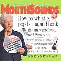 Mouthsounds: How to Whistle, Pop, Boing, and Honk for All Occasions...and Then Some Cover