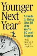 Younger Next Year: A Guide to Living Like 50 Until You're 80 and Beyond Cover