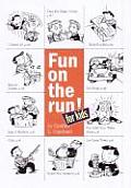 Fun on the Run! 324 Instant Family Activities