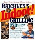 Raichlens Indoor Grilling