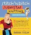 Stitch 'n Bitch Superstar Knitting: Go beyond the Basics Cover