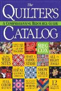The Quilter's Catalog: A Comprehensive Resource Guide Cover