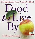 Food to Live by: The Earthbound Farm Organic Cookbook