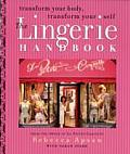 Lingerie Handbook Transform Your Body Transform Your Self