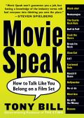 Movie Speak: How to Talk Like You Belong on a Film Set Cover