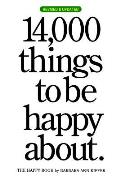 14,000 Things to Be Happy About.: The Happy Book