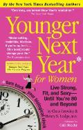 Younger Next Year for Women: Live Strong, Fit, and Sexy - Until You're 80 and Beyond Cover