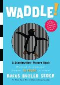 Waddle! (Scanimation Picture Books)