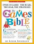 The Games Bible: Over 300 Games-The Rules, the Gear, the Strategies