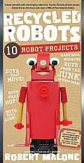 Recycled Robots: 10 Robot Projects Cover