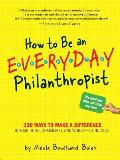 How To Be an Everyday Philanthropist (09 Edition)
