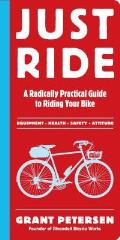 Just Ride: A Radically Practical Guide to Riding Your Bike Cover