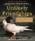 Unlikely Friendships: 47 Remarkable Stories from the Animal Kingdom Cover