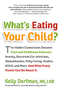 Whats Eating Your Child The Hidden Connection Between Food & Your Childs Well Being