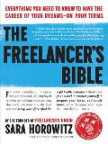 The Freelancer's Bible: Everything You Need to Know to Have the Career of Your Dreams on Your Terms Cover