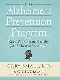 The Alzheimer's Prevention Program: Keep Your Brain Healthy for the Rest of Your Life Cover