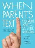 When Parents Text: So Much Said...So Little Understood Cover
