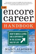 The Encore Career Handbook: How to Make a Living and a Difference in the Second Half of Life Cover