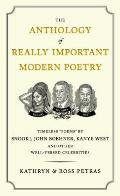 The Anthology of Really Important Modern Poetry: Timeless Poems by Snooki, John Boehner, Kanye West, and Other Well-Versed Celebrities Cover