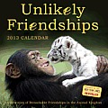 Unlikely Friendships Calendar: A Celebration of Remarkable Friendships in the Animal Kingdom Cover