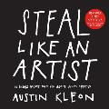 Steal Like an Artist: 10 Things Nobody Told You about Being Creative Cover