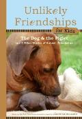 Unlikely Friendships for Kids #02: The Dog and the Piglet: And Four Other True Stories of Animal Friendships Cover