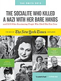 The Socialite Who Killed a Nazi with Her Bare Hands and 143 Other Fascinating People Who Died This Past Year: The Best of the New York Times Obituarie (Obits: The New York Times Annual) Cover