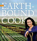 The Earthbound Cook: 250 Recipes for Delicious Food and a Healthy Planet Cover