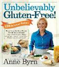 Unbelievably Gluten-Free: 128 Delicious Recipes: Dinner Dishes You Never Thought You'd Be Able to Eat Again Cover