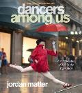Dancers Among Us: A Celebration of Joy in the Everyday Cover
