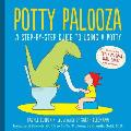Potty Palooza: A Step-By-Step Guide to Using a Potty [With Charts and Booklet]