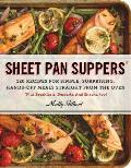 Sheet Pan Suppers: 120 Recipes for Simple, Surprising, Hands-Off Meals Straight from the Oven