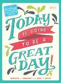 Today Is Going to Be a Great Day! Poster Calendar 2016