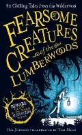 Fearsome Creatures of the Lumberwoods: 20 Chilling Tales from the Wilderness