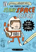 Doodle Adventures: The Search for the Slimy Space Slugs! (Doodle Adventures)